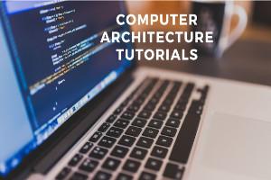 Computer architecture Tutorials