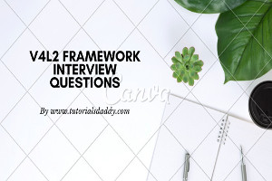 V4l2 interview Questions