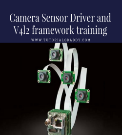 Camera Sensor Driver and V4l2 framework training (instructor Led training )