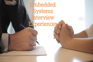 Interview Experiences For Skills  of Embedded System